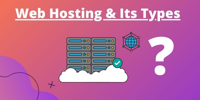 Web Hosting & its Types