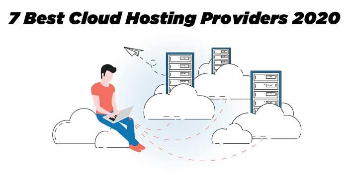 7 Best Cloud Hosting Providers 2020